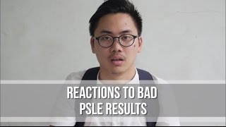 Reactions To Bad PSLE Results