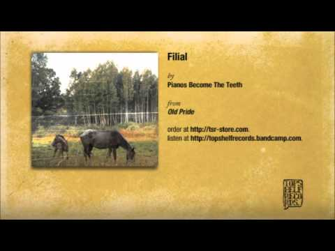 Pianos Become The Teeth - Filial