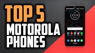 Best Motorola Phones in 2018 - Which Is The Best Motorola Phone?