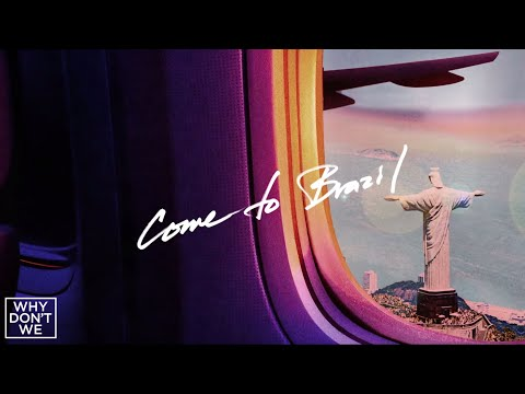 Download Why Don't We - Come To Brazil    Mp4 baru