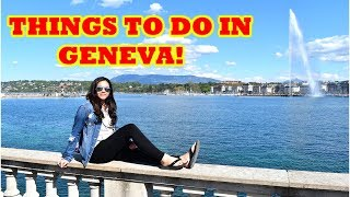 TOP THINGS TO DO IN GENEVA SWITZERLAND | Tourist attractions