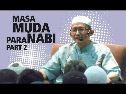 Masa Muda Para Nabi (Part 2) - Ustadz Badrusalam.Lc
