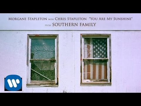 Morgane Stapleton with Chris Stapleton - You Are My Sunshine [Official Audio]