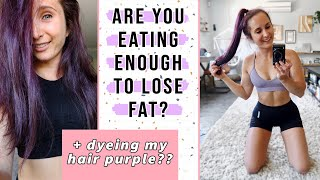 Is Your Calorie Deficit TOO BIG?? | Meal Plan with Me | DYEING MY HAIR PURPLE?!