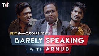 Barely Speaking with Arnub | Nawazuddin Siddiqui