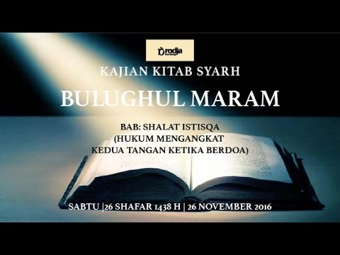 Syarah Bulughul Maram | Bab Sholat Istisqa: Mengangkat Kedua Tangan | Ustadz Abu Haidar As Sundawy