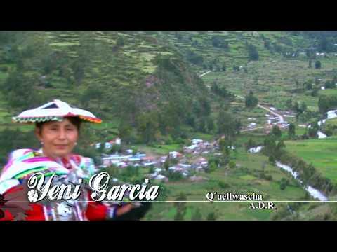 "Yeni Garcia - Q´uellwascha / Video Oficial Full Hd ""huayhua Producciones"""