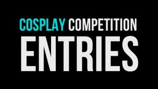 Our Wonderful Cosplay Competition Entrants - all in one video!