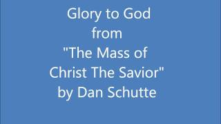 Glory to God - Mass of Christ the Savior (Dan Schutte)