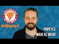 Popeyes Takeaway Review  Maxi XL Menu