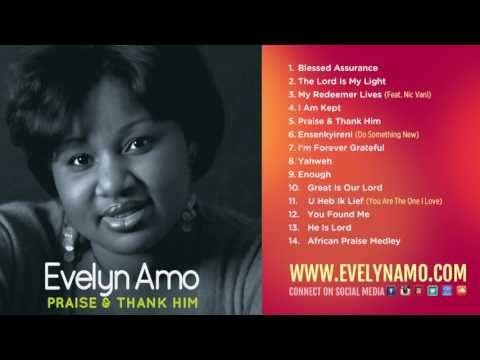 Evelyn Amo - Praise & Thank Him (Full Album)