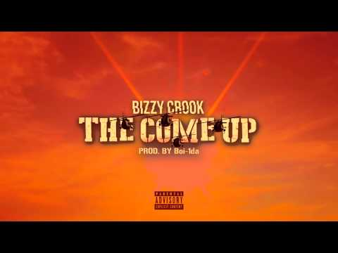Bizzy Crook - The Come Up (Prod.Boi-1da)