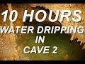 Water Dripping In Cave 2 Relaxing Nature Sounds 10 Hours mp3 indir