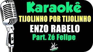 🎤 Tijolinho Por Tijolinho - Karaokê - Enzo Rabelo e Zé Felipe (Piano)