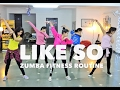 Like So (ZIN 67) | Zumba Fitness Routine | StepKraft