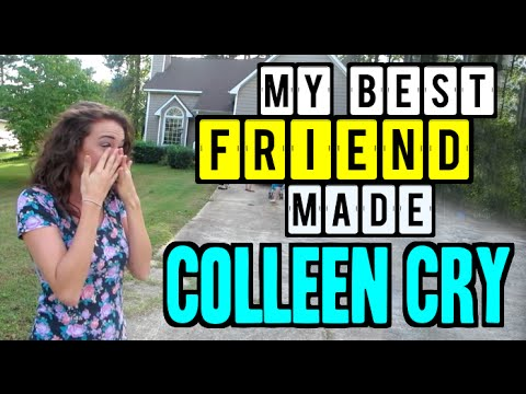 My Best Friend Made Colleen Cry! - (Day 14 of Fall-Log-Mas)