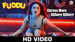 Curves Mere Killerrr Killerrr - Fuddu | Gauahar Khan | Jasmine Sandlas & Sumeet Bellary