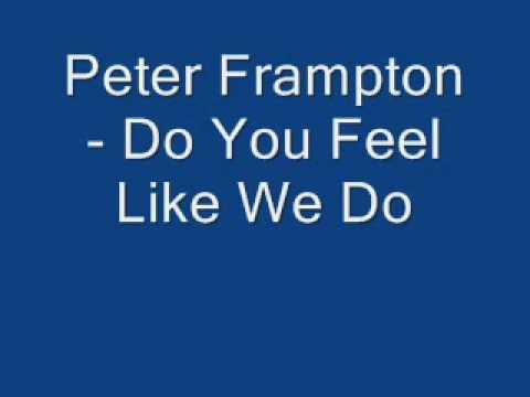 Peter Frampton - Do You Feel Like We Do - Edit