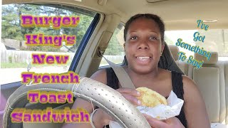 Burger King's New French Toast Sandwich  Plus Chat  6-28-19 #burgerking #frenchtoast #breakfast