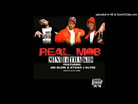 Mini 14 tha kid - REAL MOB FT. RYDAH J KLYDE, JOE BLOW PROD. BY @3HMB