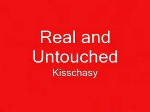 Kisschasy - Real And Untouched