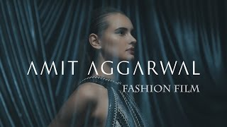 Amit Aggarwal Fashion film 2017