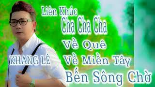 Liên Khúc Nhạc Sống Cha Cha Cha Bến Sông Chờ || Khang Lê