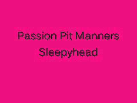 Manners Passion Passion Pit Manners Sleepyhead