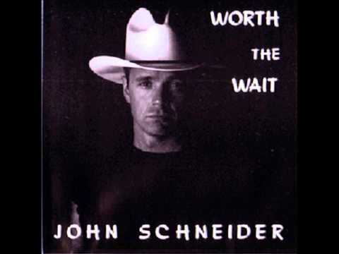 John Schneider - Worth the Wait