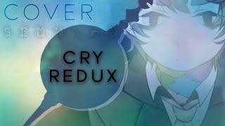 Cry (Redux)【Oktavia】