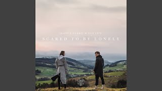 Download Lagu Scared to Be Lonely Gratis STAFABAND