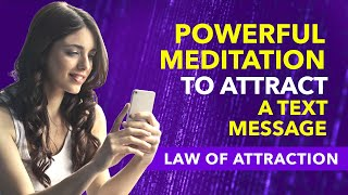 INSTANT RESULT✅LAW OF ATTRACTION MEDITATION To ATTRACT A TEXT MESSAGE From A SPECIFIC PERSON/Ex/Love