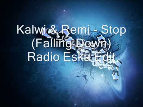 Kalwi & Remi - Stop (Falling Down) Radio Eska Edit Music Videos