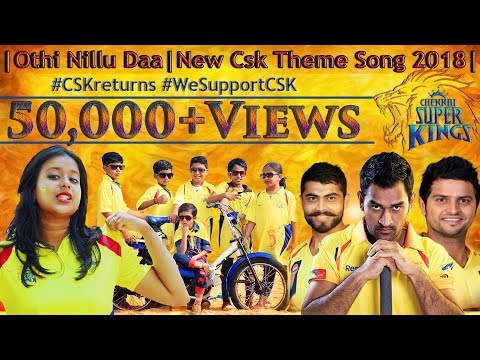 CSK Return Theme Song IPL 2018 | Othi Nillu Da |