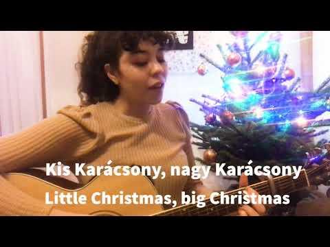 Hungarian Christmas Carol//Kiskarácsony Nagykarácsony