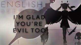 I'm Glad You're Evil Too english ver. 【Oktavia】きみも悪い人でよかった