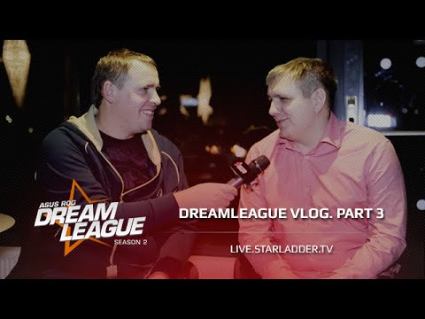 DreamHack Day 2. DreamLeague V-log part 3.