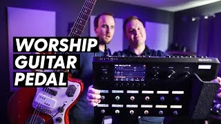 Line 6 Helix | The Ultimate Guide for Worship Leaders