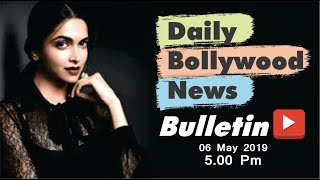 Latest Hindi Entertainment News From Bollywood | Deepika Padukone | 6 May 2019 | 5:00 PM