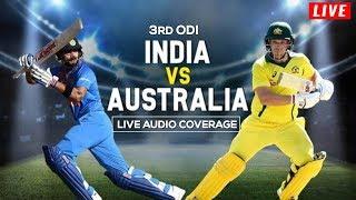 LIVE: Ind vs Aus 3rd ODI | Live Scores, Audio Updates & Analysis