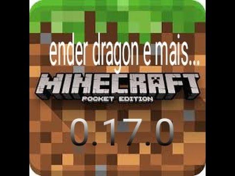 Download Minecraft pe v0.17.0 b1 com ender dragon e mais