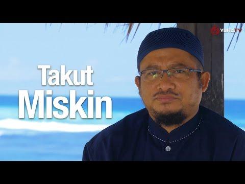 Ceramah Singkat: Takut Miskin - Ustadz Abdullah Taslim, MA.