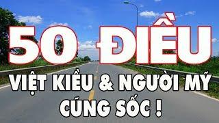 Khám phá 50 điều khiến Việt Kiều và người Mỹ cũng sốc!