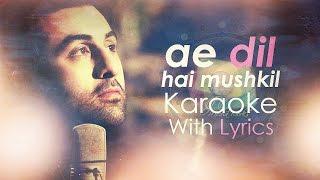 Ae Dil Hai Mushkil - Karaoke (With Lyrics)   Ae Dil Hai Mushkil   JV Mediaworks Co.