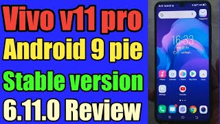 VIVO V11 PRO ANDROID 9 PIE  6.11.0 STABLE VERSION REVIEW
