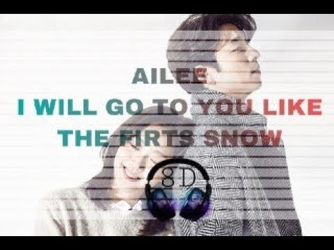 Ailee - I Will Go To You Like The First Snow [8D Song] With Lyrics Video      USE HEADPHONE