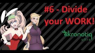 Kronotiq DevCast #6 - DIVIDE your WORK!