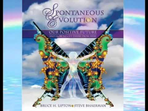 Bruce Lipton Spontaneous Evolution