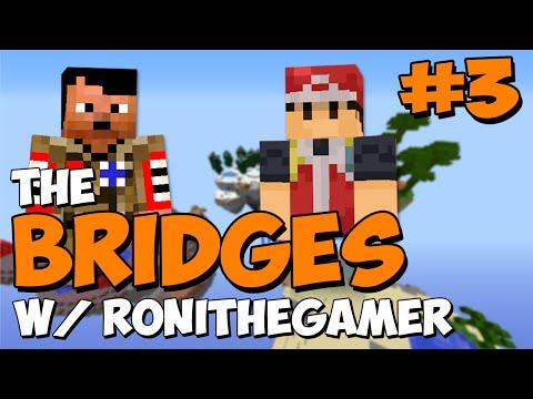 The Bridges – EPIC FAIL w/ RoniTheGamer