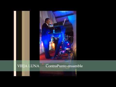 Grupo versátil de oaxaca ContraPunto ensamble (vieja luna)